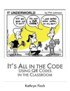 Its All In The Code Using QR Codes In The Classroom