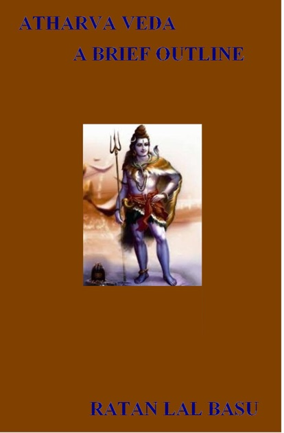 Atharva Veda, a Brief Outline by Ratan Lal Basu on Apple Books
