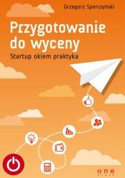 Download and Read Online Przygotowanie do wyceny. Startup okiem praktyka