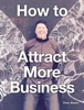 How To Attract More Business