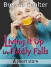 Living It Up In Fiddly Falls A Short Story