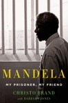 Mandela My Prisoner My Friend