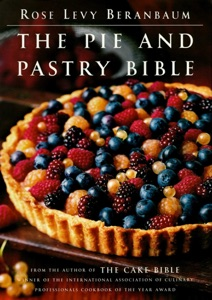 The Pie and Pastry Bible by Rose Levy Beranbaum Book Cover