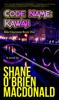 Shane O'Brien MacDonald - Code Name: Kawaii: A Novel artwork