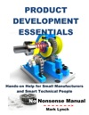 New Product Development Essentials Hands-on Help For Small Manufacturers And Smart Technical People