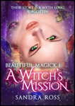 A Witch's Mission: Beautiful Magick 1