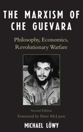 Download and Read Online The Marxism of Che Guevara
