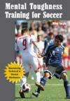 Mental Toughness Training For Soccer Maximizing Technical Amp Mental Mechanics