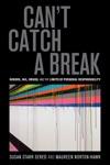 Cant Catch A Break
