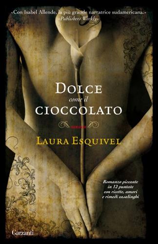 Laura Esquivel - Dolce come il cioccolato