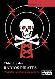 L'histoire des radios pirates