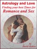 Astrology and Love - Finding your best Times for Romance and Sex