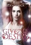 Give Me Desire - Reason 3