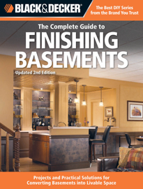 Black & Decker The Complete Guide to Finishing Basements book