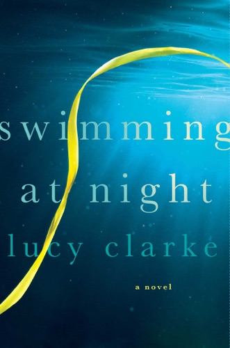 Lucy Clarke - Swimming at Night
