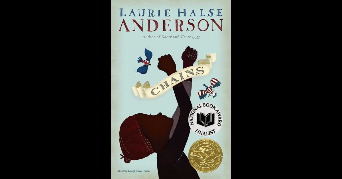 an eleven year old girls fight for freedom in chains a novel by laurie halse anderson Short stories about girls and the boys in their lives:  chains: anderson, laurie halse: 0780l: peak: smith, roland:  his fight for freedom: hendrix, john: 0990l.