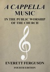 A Cappella Music In The Public Worship Of The Church