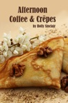 Afternoon Coffee And Crpes