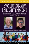 Evolutionary Enlightenment-Living From Your Creative Impulse The Future Of Western Civilization Series 1