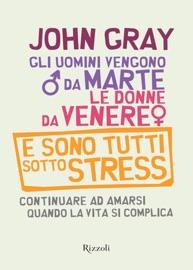 GLI UOMINI VENGONO DA MARTE, LE DONNE DA VENERE E SONO TUTTI SOTTO STRESS