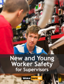 New and Young Worker Safety for Supervisors