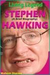 Living Legend Stephen Hawking A Brief Biography
