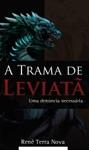 A Trama De Leviat