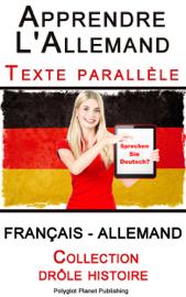 Apprendre l'allemand - Texte parallèle - Collection drôle histoire (Français - Allemand)