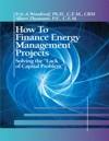 How To Finance Energy Management Projects - Solving The Lack Of Capital Problem
