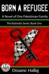 Born A Refugee A Novel Of One Palestinian Family