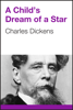 Charles Dickens - A Child's Dream of a Star 앨범 사진