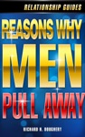 Reasons Why Men Pull Away Men Romance  Reality 2