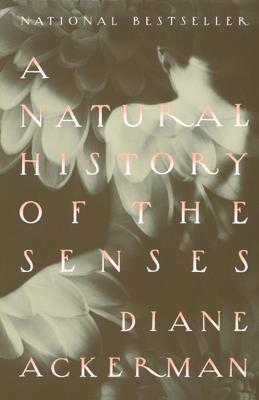 A Natural History of the Senses - Diane Ackerman book