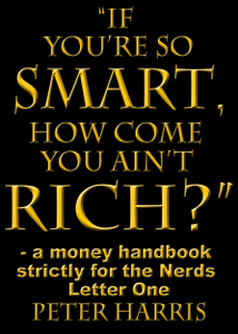 """""""If You're so Smart, How Come You Ain't Rich?"""": a money handbook strictly for the Nerds - Letter One Book Review"""