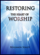 Restoring the Heart of Worship