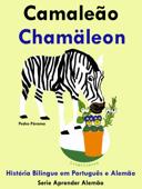 História Bilíngue em Português e Alemão: Camaleão - Chamäleon. Série Aprender Alemão. Book Cover