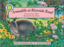 Armadillo At Riverside Road, A Smithsonian's Backyard Book