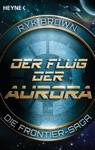 Der Flug Der Aurora  Die Frontier-Saga 1