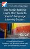 Rocket Languages - The Rocket Spanish Quick-Start Guide to Spanish Language Learning Success artwork