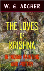 The Loves Of Krishna In Indian Painting And Poetry Illustrated