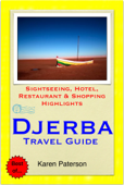Djerba Travel Guide - Sightseeing, Hotel, Restaurant & Shopping Highlights