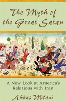 Abbas Milani - The Myth of the Great Satan artwork
