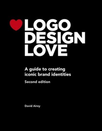 Logo Design Love Annotated And Expanded Edition 2 E