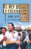 El rey de la cocaína - Ayda Levy