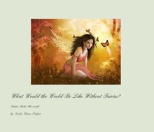 What Would The World Be Like Without Fairies?
