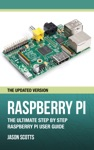 Raspberry Pi The Ultimate Step By Step Raspberry Pi User Guide The Updated Version
