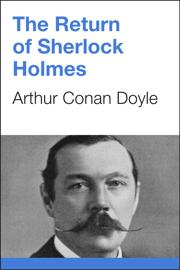 The Return of Sherlock Holmes - Arthur Conan Doyle book summary