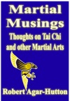 Martial Musings Thoughts On Tai Chi And Other Martial Arts