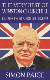 The Very Best of Winston Churchill: Quotes From a British Legend book
