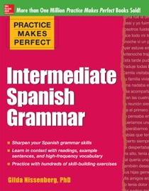 Practice Makes Perfect Intermediate Spanish Grammar